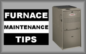 Preventive maintenance tips on a forced air, gas fired, low-mid efficient furnace.
